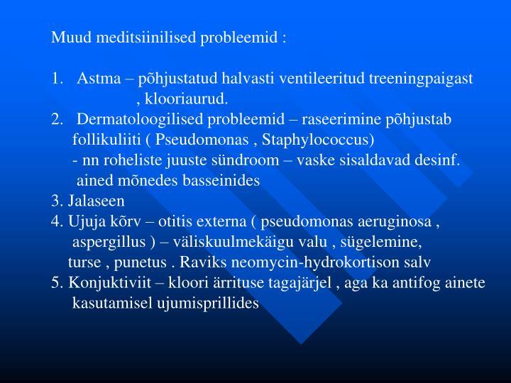 Muud meditsiinilised probleemid :