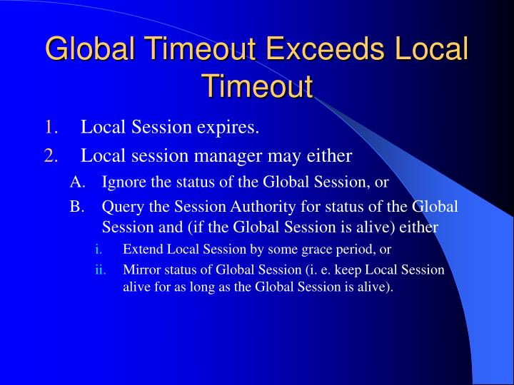 Global Timeout Exceeds Local Timeout