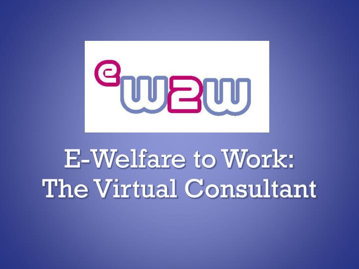 E-Welfare to Work: