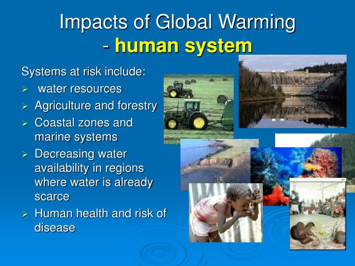 health impacts of global warming Global warming is already having significant and costly effects on our communities, our health, and our climate unless we take immediate action to reduce global warming emissions, these impacts will continue to intensify, grow ever more costly and damaging, and increasingly affect the entire planet — including you, your community, and your family.
