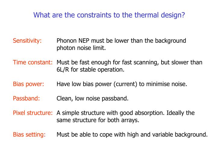 What are the constraints to the thermal design?