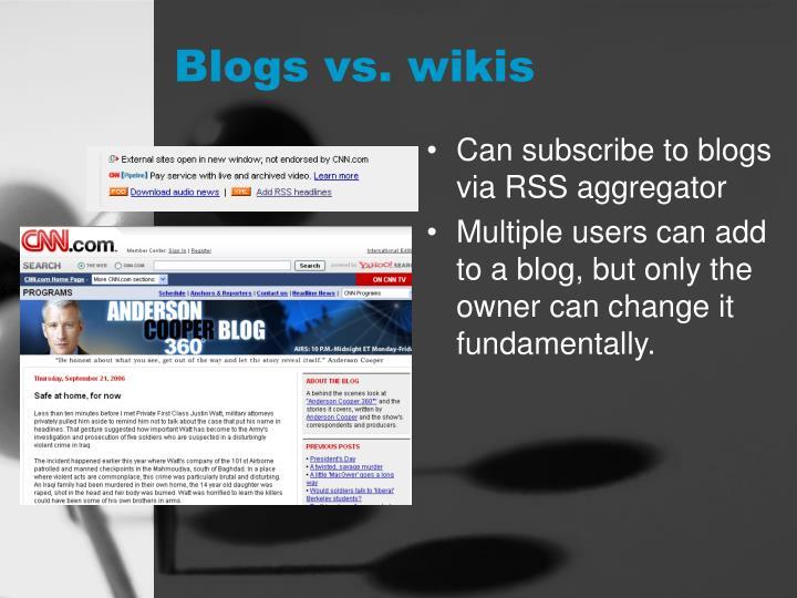 Blogs vs. wikis
