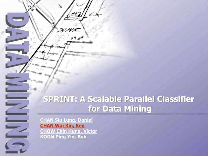 SPRINT: A Scalable Parallel Classifier