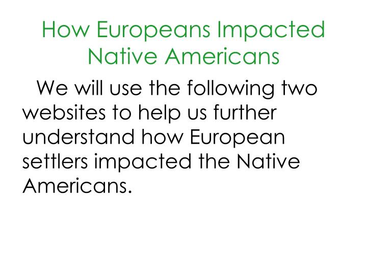 How Europeans Impacted Native Americans