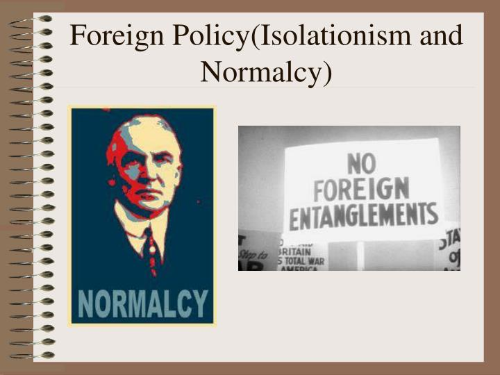 Foreign Policy(Isolationism and Normalcy)