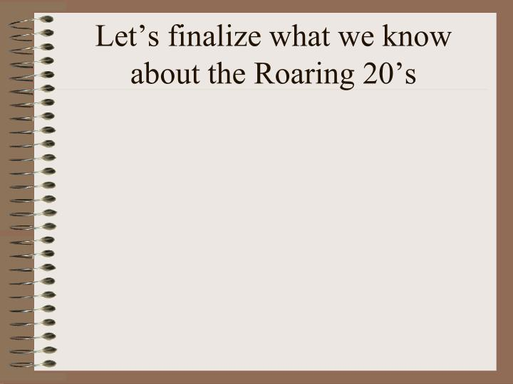 Let's finalize what we know about the Roaring 20's
