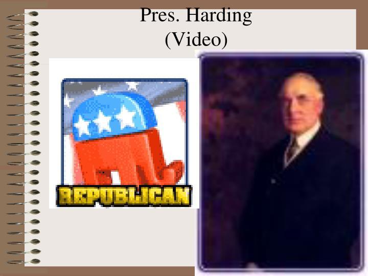 Pres. Harding
