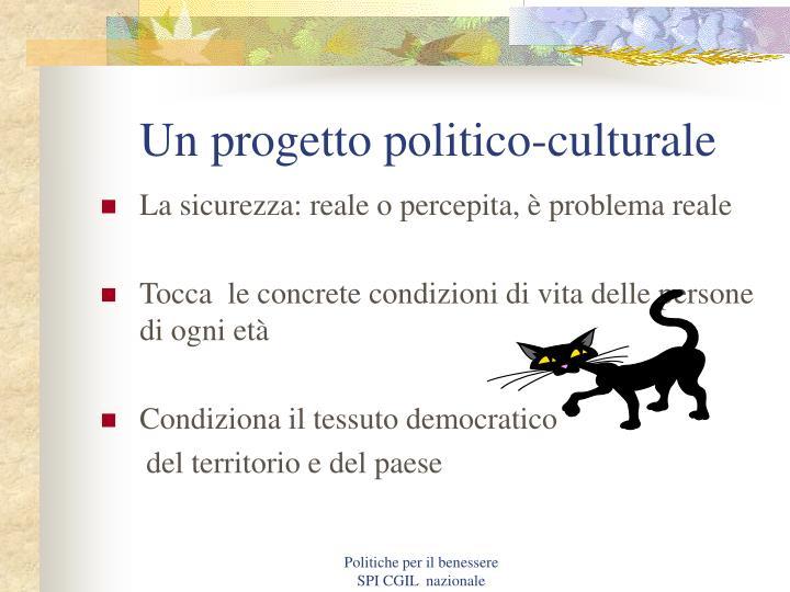 Un progetto politico-culturale
