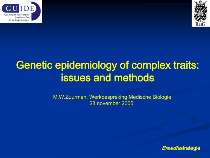 Genetic epidemiology of complex traits: