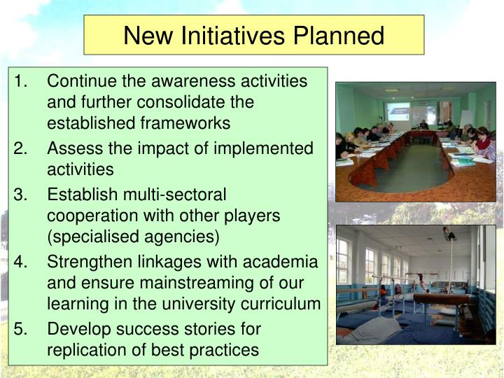 New Initiatives Planned