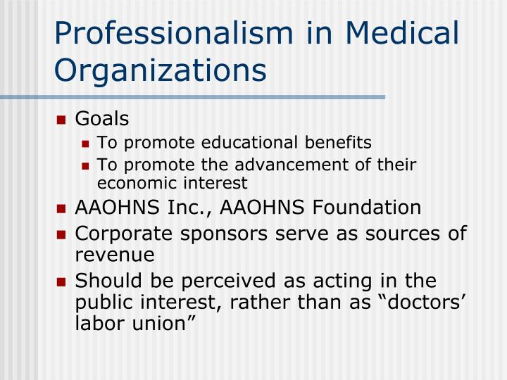 Professionalism in Medical Organizations
