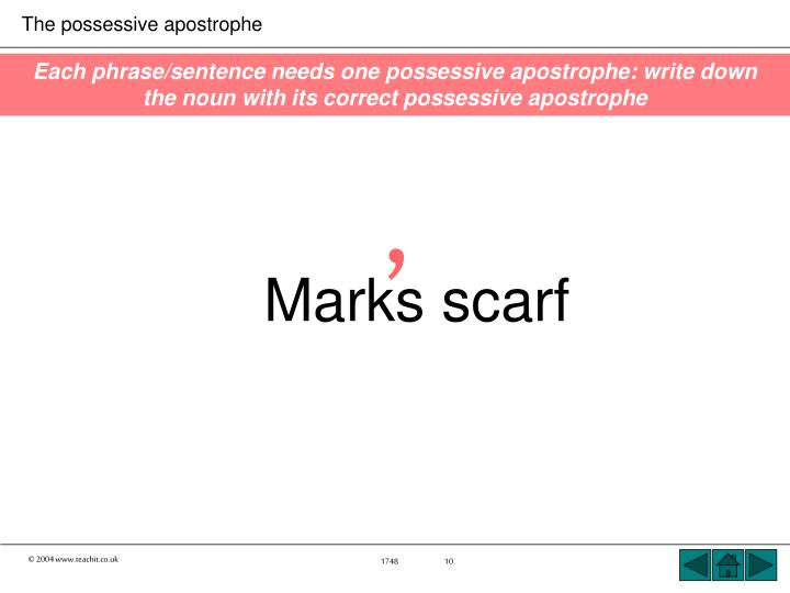 Each phrase/sentence needs one possessive apostrophe: write down