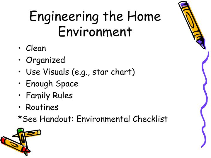 Engineering the Home Environment