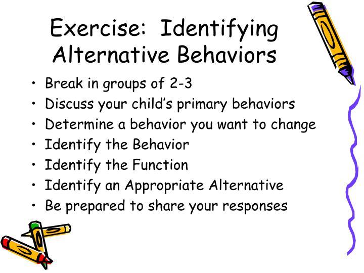Exercise:  Identifying Alternative Behaviors