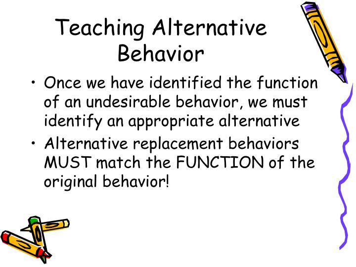 Teaching Alternative Behavior
