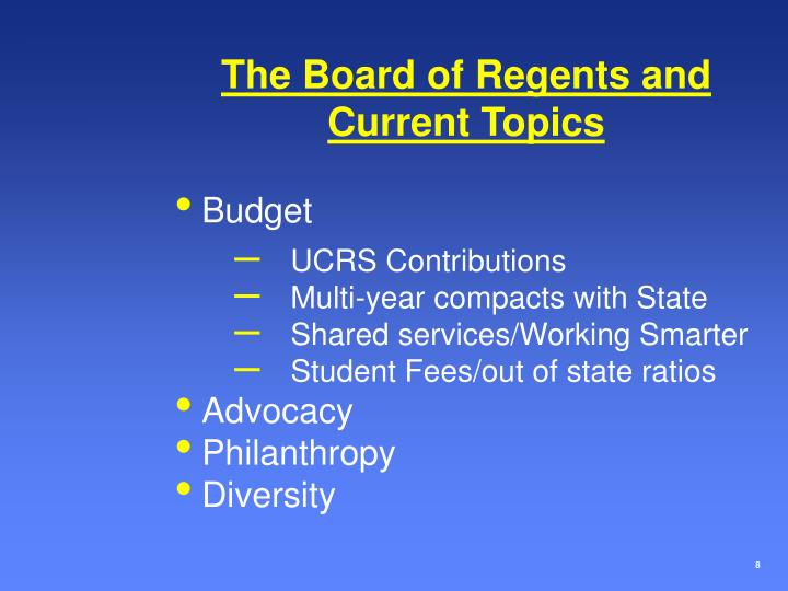 The Board of Regents and         Current Topics