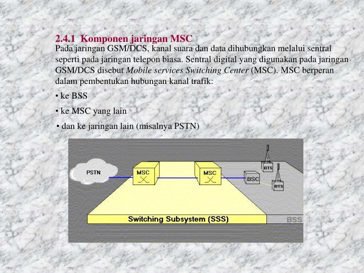 2.4.1  Komponen jaringan MSC