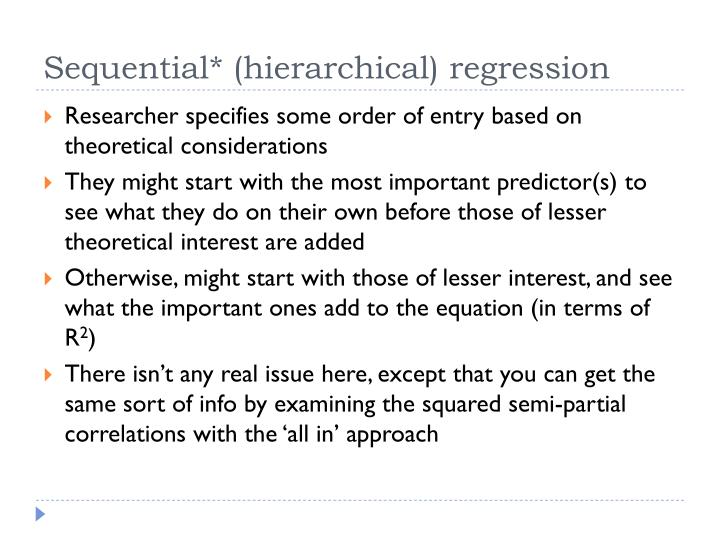 Sequential* (hierarchical) regression