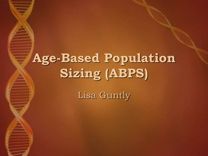 Age-Based Population Sizing (ABPS)