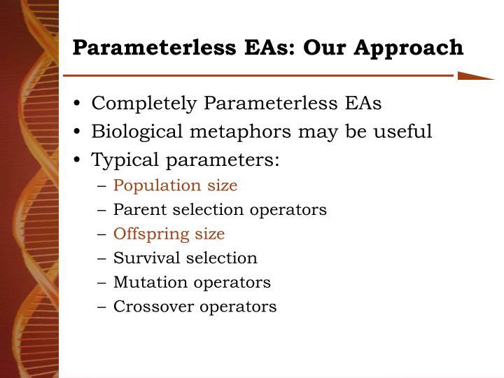Parameterless EAs: Our Approach