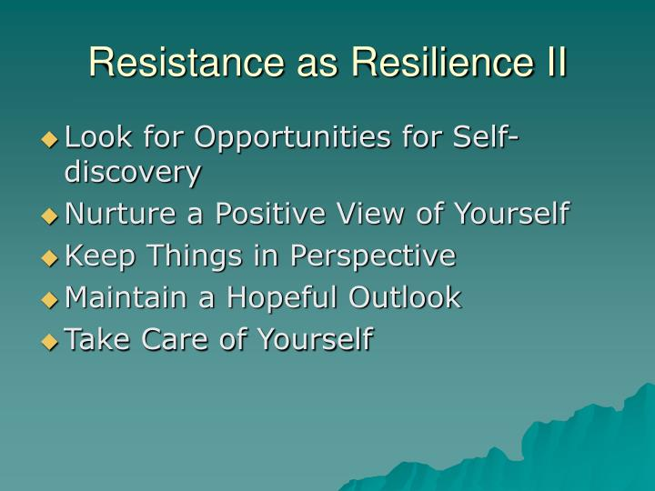 Resistance as Resilience II