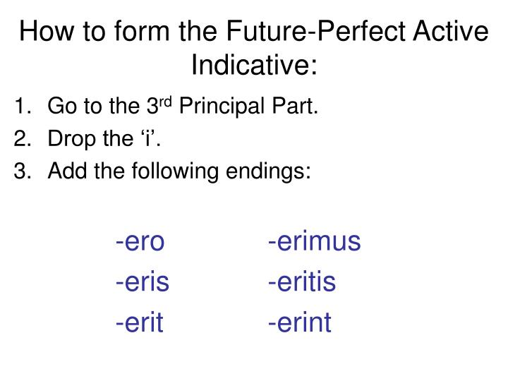 How to form the Future-Perfect Active Indicative: