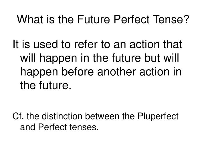 What is the Future Perfect Tense?