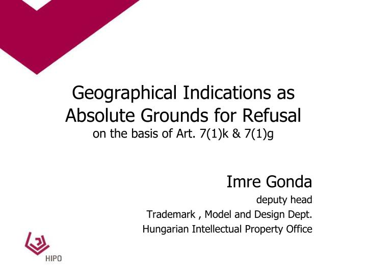 Geographical indications as absolute grounds for refusal on the basis of art 7 1 k 7 1 g