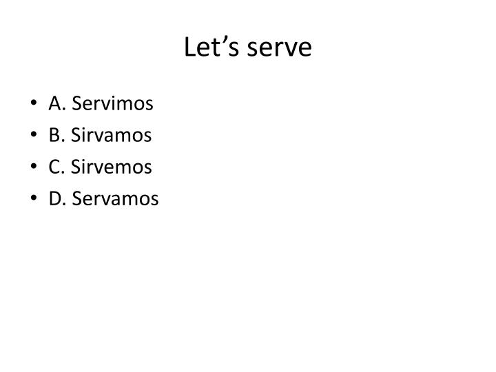 Let's serve