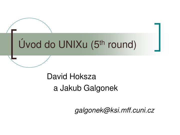 Vod do unixu 5 th round