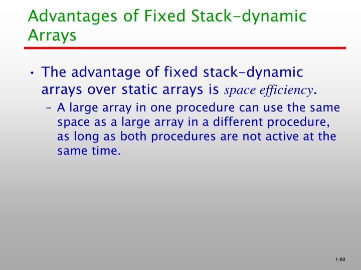 Advantages of Fixed Stack-dynamic Arrays