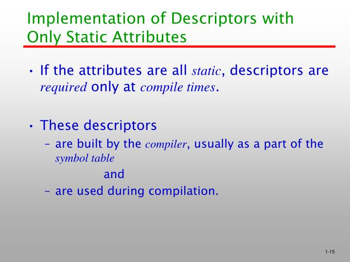 Implementation of Descriptors with Only Static Attributes