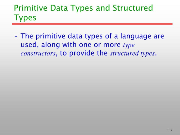 Primitive Data Types and Structured Types