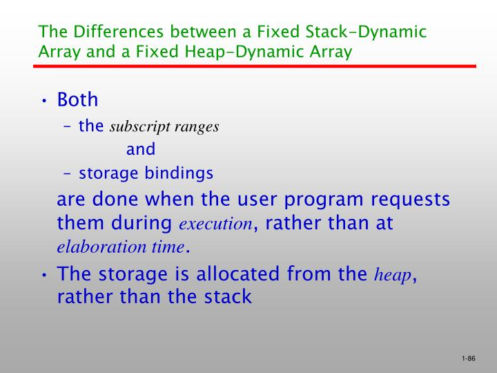 The Differences between a Fixed Stack-Dynamic Array and a Fixed Heap-Dynamic Array