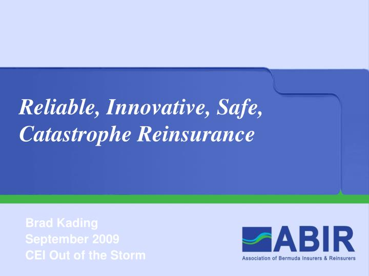 Reliable innovative safe catastrophe reinsurance
