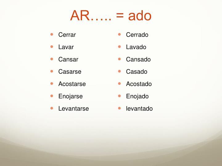 AR….. = ado