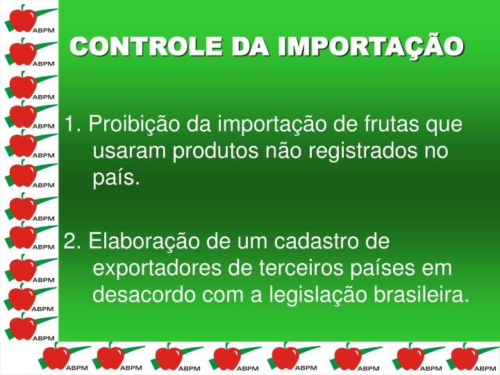 1. Proibição da importação de frutas que usaram produtos não registrados no país.