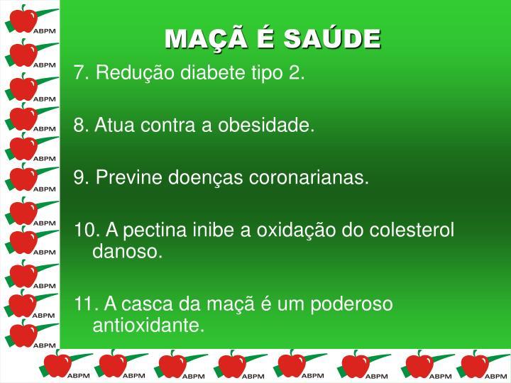 7. Redução diabete tipo 2.