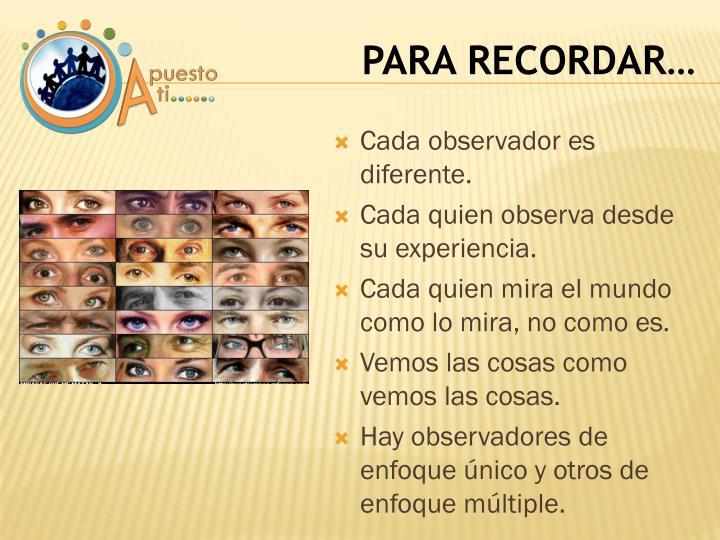 Cada observador es diferente.