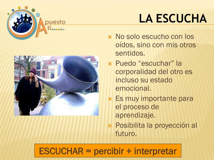 ESCUCHAR = percibir + interpretar
