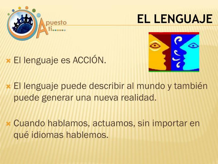El lenguaje es ACCIÓN.