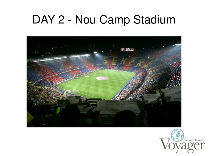 DAY 2 - Nou Camp Stadium