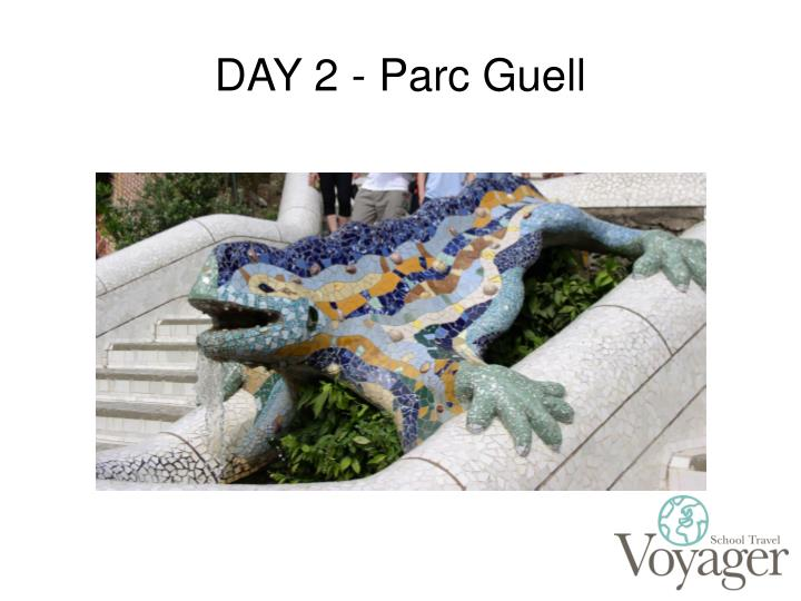 DAY 2 - Parc Guell