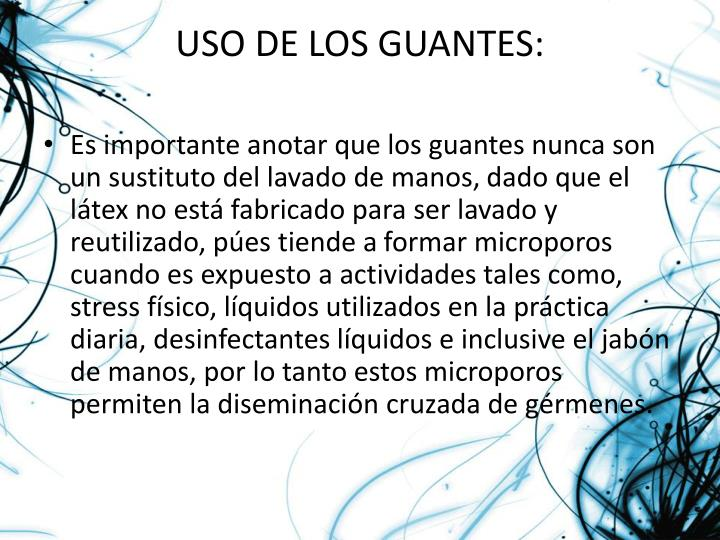 USO DE LOS GUANTES: