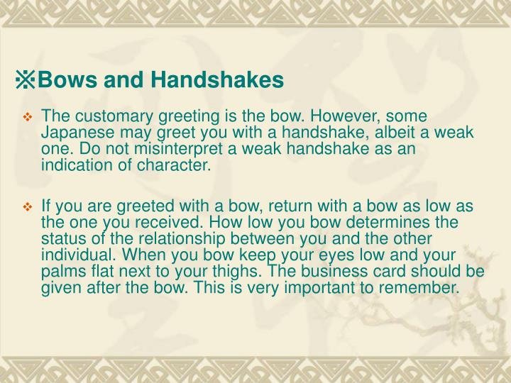 Bows and handshakes