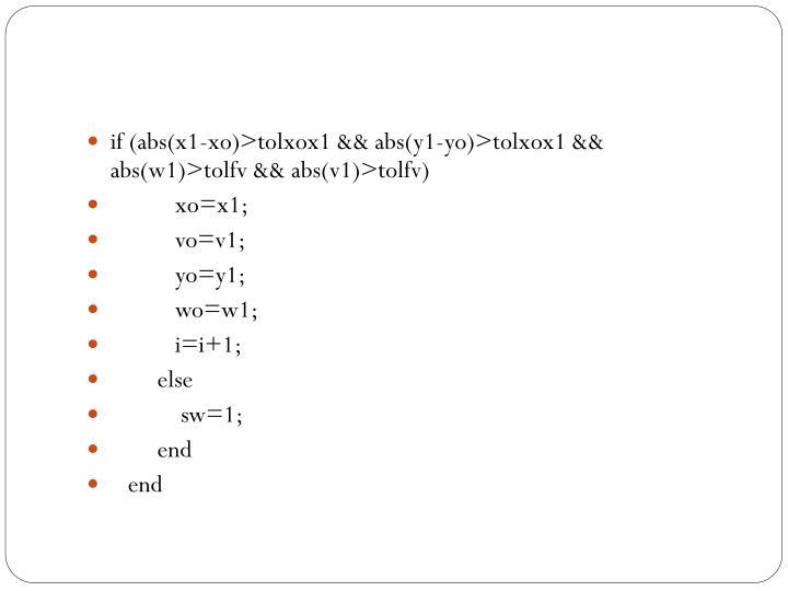 if (abs(x1-xo)>tolxox1 && abs(y1-yo)>tolxox1 && abs(w1)>