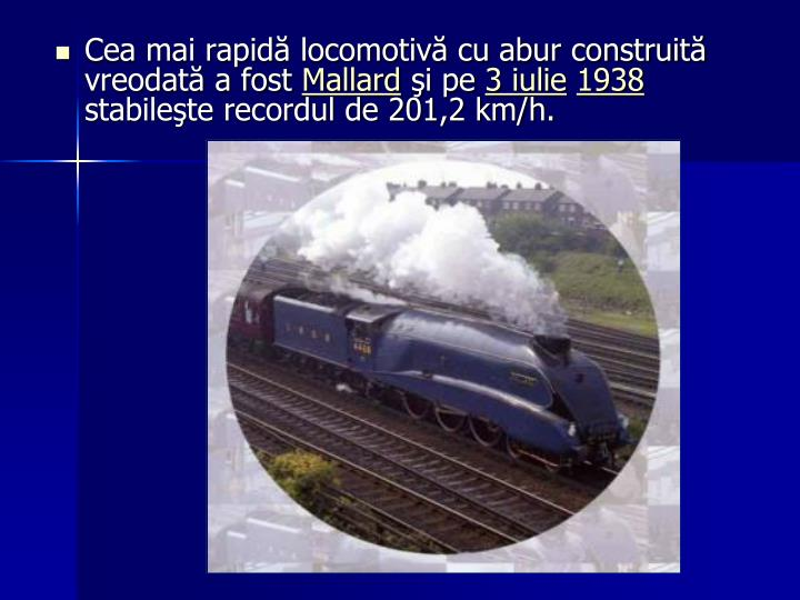 Cea mai rapidă locomotivă cu abur construită vreodată a fost