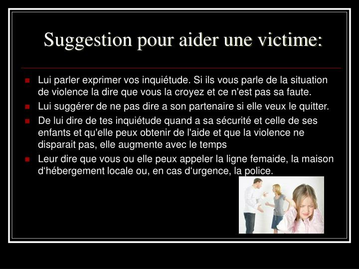 Suggestion pour aider une victime: