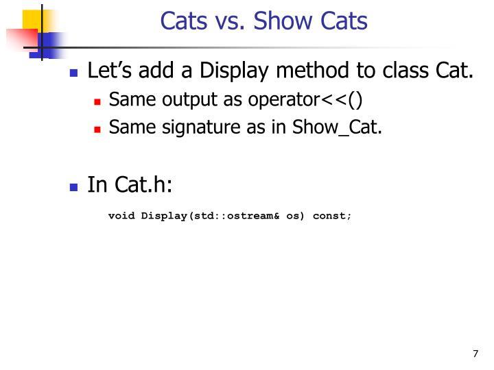 Cats vs. Show Cats