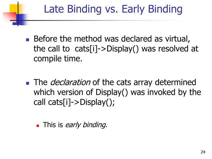 Late Binding vs. Early Binding
